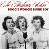 Play & Download Boogie Woogie Bugle Boy by The Andrew Sisters | Napster