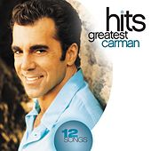 Play & Download Greatest Hits by Carman | Napster