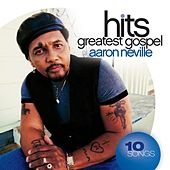 Greatest Gospel Hits by Aaron Neville