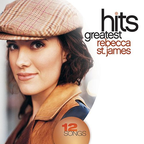 Greatest Hits von Rebecca St. James