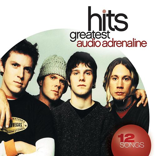 Play & Download Greatest Hits by Audio Adrenaline | Napster