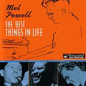 The Best Things In Life by Mel Powell