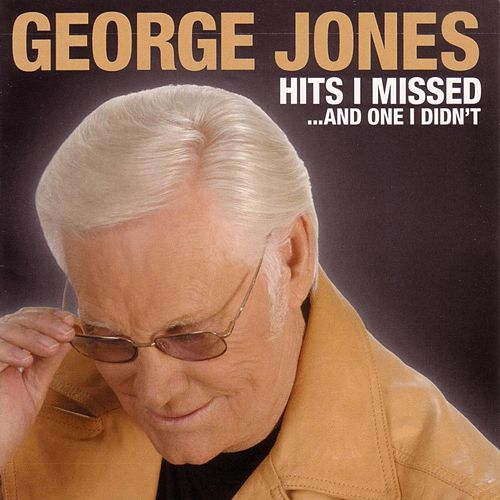 Hits I Missed….And One I Didn't by George Jones