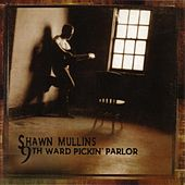 9Th Ward Pickin' Parlor by Shawn Mullins