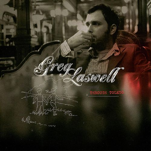 Play & Download Through Toledo by Greg Laswell | Napster