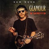 Play & Download Glamour And Grits by Sam Bush | Napster