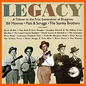 Play & Download Legacy: A Tribute to the First Generation of Bluegrass - Bill Monroe / Flatt & Scruggs / The Stanley Brothers by Various Artists | Napster