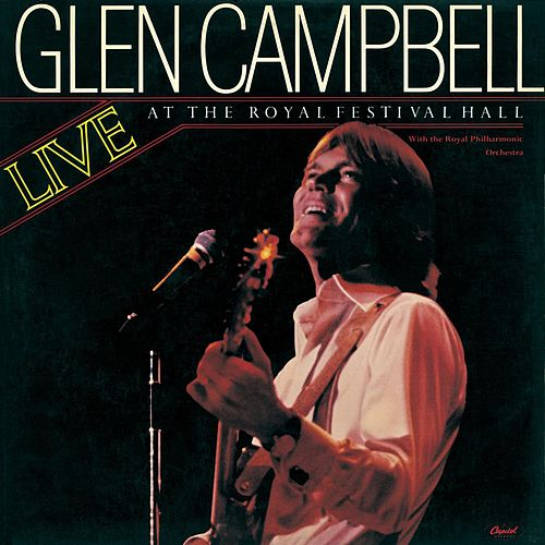 Play & Download Live At The Royal Festival Hall by Glen Campbell | Napster