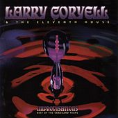 Play & Download Improvisations - Best of the Vanguard Years by Larry Coryell | Napster