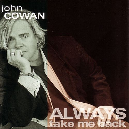 Always Take Me Back by John Cowan