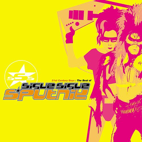 Play & Download 21st Century Boys - The Best Of by Sigue Sigue Sputnik | Napster