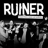 Play & Download I Heard These Dudes Are Assholes by Ruiner | Napster