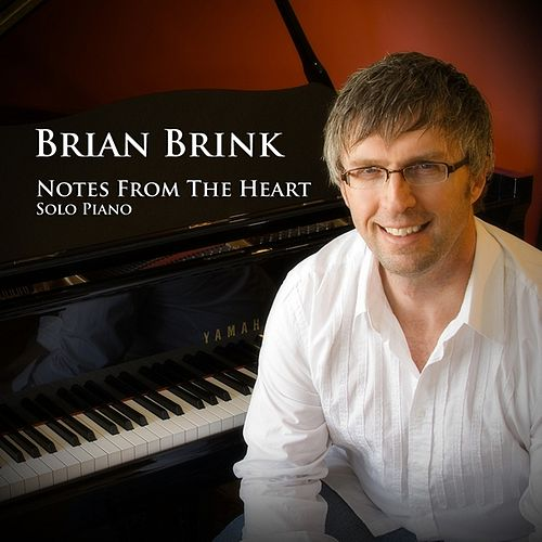 Notes From The Heart by Brian Brink