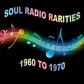 Soul Radio Rarities: 1960 To 1970 by Various Artists
