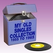 My Old Singles Collection: 1955 To 1965 by Various Artists