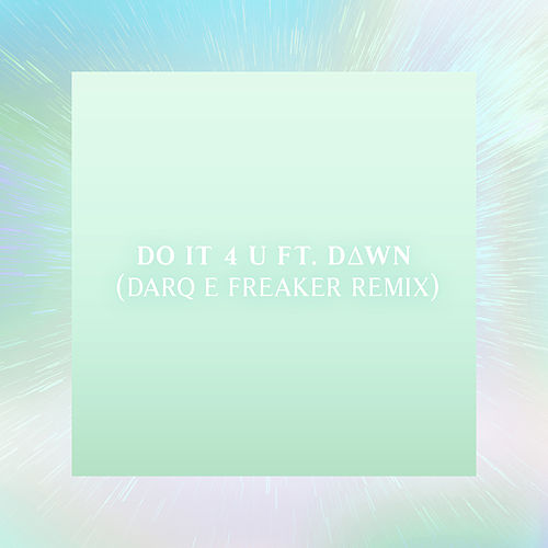 Play & Download Do It 4 U (Darq E Freaker Remix) [feat. D∆WN] by Machinedrum | Napster