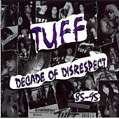 Play & Download Decade Of Disrespect by Tuff | Napster