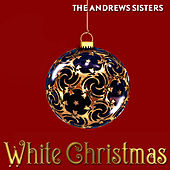 Play & Download White Christmas by The Andrews Sisters | Napster