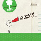The Power of Encouragement by Seeds Family Worship