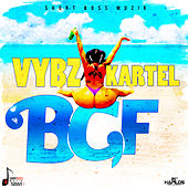 Play & Download BGF (Bad Gyal Fuck) - Single by VYBZ Kartel | Napster