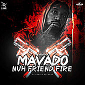 Play & Download Nuh Friend Fire - Single by Mavado | Napster