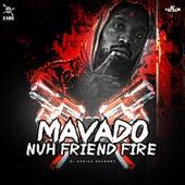 Nuh Friend Fire - Single by Mavado
