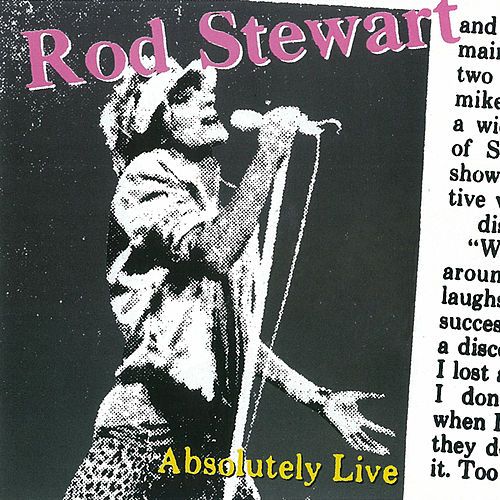 Play & Download Absolutely Live by Rod Stewart | Napster