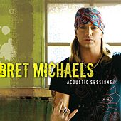 Play & Download Acoustic Sessions by Bret Michaels | Napster