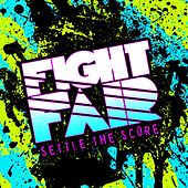 Play & Download Settle The Score by Fight Fair | Napster
