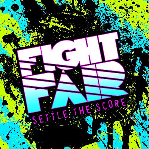 Settle The Score by Fight Fair
