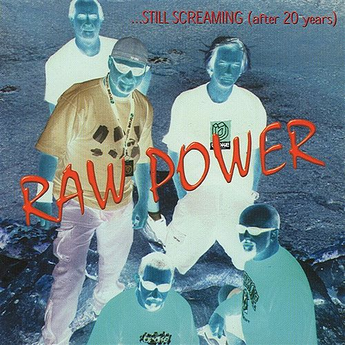 Play & Download Still Screaming by Raw Power | Napster