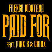 Play & Download Chinx & Max/Paid For by French Montana | Napster