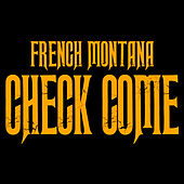 Play & Download Check Come by French Montana | Napster