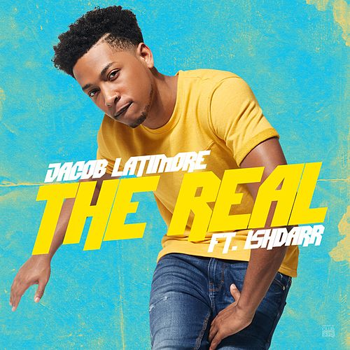The Real (feat. IshDARR) by Jacob Latimore