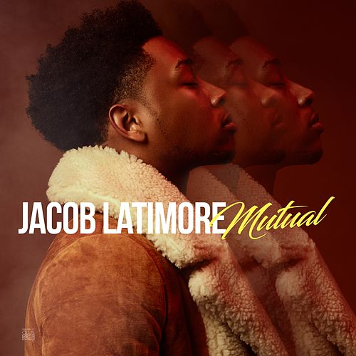 Play & Download Mutual by Jacob Latimore | Napster