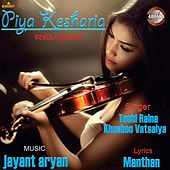 Play & Download Piya Kesharia (Revised) by Various Artists | Napster