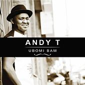 Play & Download Ubomi Bam by Andy T | Napster