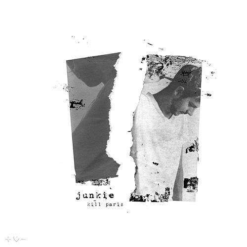 Play & Download Junkie (feat. Nevve & Monstre) by Kill Paris | Napster