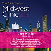 Play & Download 2015 Midwest Clinic: Tara Winds (Live) by Various Artists | Napster