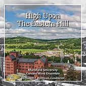 High upon the Eastern Hill by Mansfield University Concert Wind Ensemble