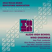 Play & Download 2016 Texas Music Educators Association (TMEA): Aledo High School Wind Ensemble (Live) by Various Artists | Napster