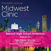Play & Download 2015 Midwest Clinic: Roswell High School Orchestra (Live) by Various Artists | Napster