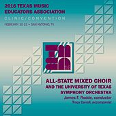 Play & Download 2016 Texas Music Educators Association (TMEA): All-State Mixed Choir [Live] by Texas All-State Mixed Choir | Napster