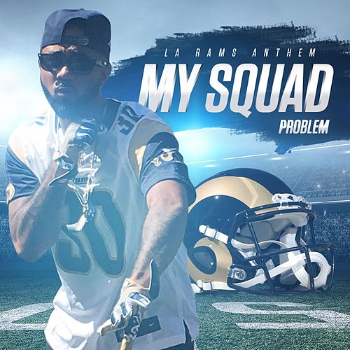 Play & Download My Squad (LA Rams Anthem) by Problem | Napster