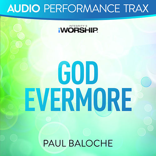 Play & Download God Evermore (Audio Performance Trax) by Paul Baloche | Napster