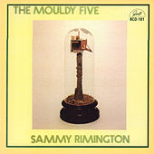 Play & Download The Mouldy Five by Sammy Rimington | Napster