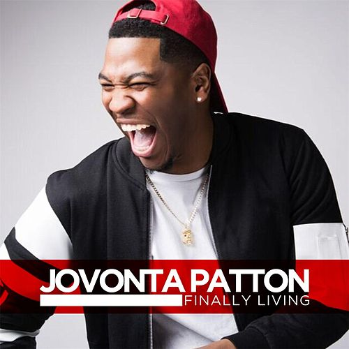 Finally Living by Jovonta Patton