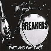 Play & Download Past and Way Past by The Breakers | Napster