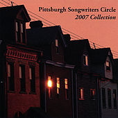 Play & Download Pittsburgh Songwriters Circle 2007 Collection by Various Artists | Napster