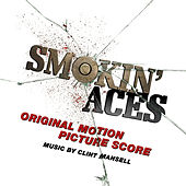 Play & Download Smokin' Aces (Original Motion Picture Score) by Clint Mansell | Napster